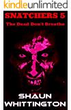 Snatchers 5: The Dead Don't Breathe