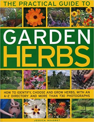 Gratis lydbøker som du kan laste ned The Practical Guide to Garden Herbs: How to identify, choose and grow herbs with an A-Z directory and more than 730 photographs (Norsk litteratur) PDF FB2 iBook