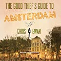 The Good Thief's Guide to Amsterdam Audiobook by Chris Ewan Narrated by Simon Vance