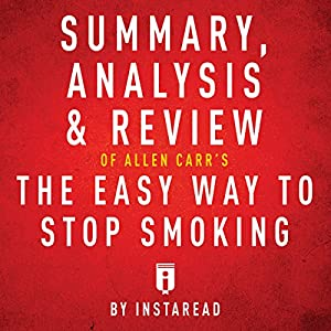 Summary, Analysis & Review of Allen Carr's The Easy Way to Stop Smoking Hörbuch