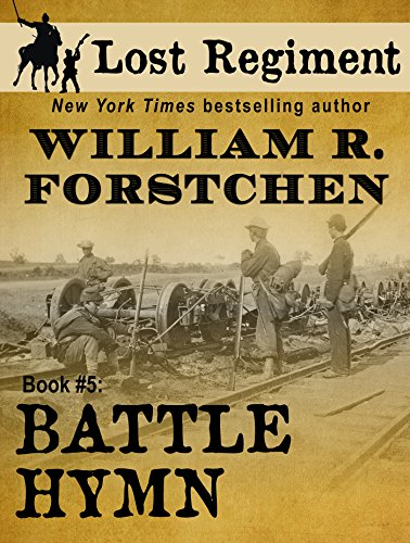 Battle Hymn (The Lost Regiment Series Book 5) by [Forstchen, William R.]