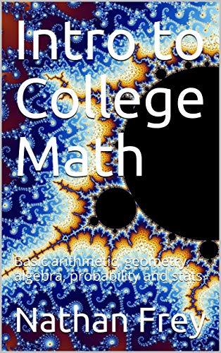 The goal of this book is to provide a basic understanding of mathematics at an intro to college level.  The book is designed to go along with a course of Intro to College Math for those pursuing Nursing AAS or similar programs.  It is also designed a...
