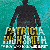 The Boy Who Followed Ripley: A Virago Modern Classic | Patricia Highsmith