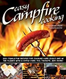 img - for Easy Campfire Cooking: 200+ Family Fun Recipes for Cooking Over Coals and In the Flames with a Dutch Oven, Foil Packets, and More! book / textbook / text book
