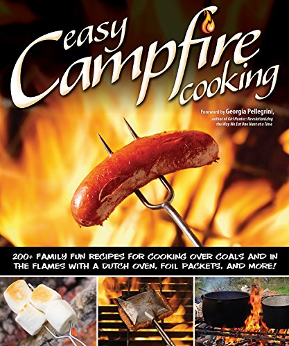 Camp Oven Cookbook (Easy Campfire Cooking: 200+ Family Fun Recipes for Cooking Over Coals and In the Flames with a Dutch Oven, Foil Packets, and More! (Fox Chapel Publishing) Recipes for Camping, Scouting, and Bonfires)