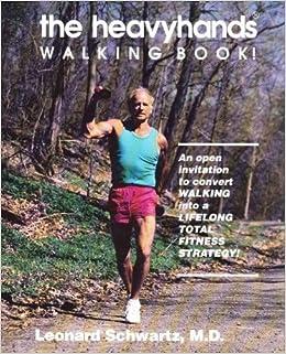 Book The Heavyhands Walking Book by Leonard Schwartz (1990-07-06)