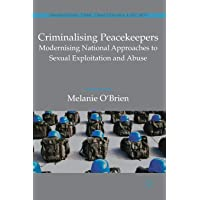 Criminalising Peacekeepers: Modernising National Approaches to Sexual Exploitation and Abuse