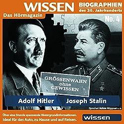 Adolf Hitler und Joseph Stalin: Größenwahn ohne Gewissen