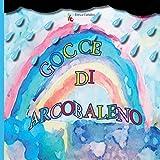Gocce di arcobaleno by Enrica Cattalini (2014-03-07)