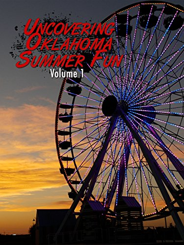 Uncovering Oklahoma Summer Fun Vol. 1 ()