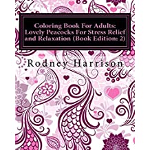 Coloring Book For Adults Lovely Peacocks Stress Relief And Relaxation Adult Books