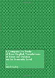 A Comparative Study of Four English Translations of Surat Ad-Dukhan on the Semantic Level, Saudi Sadiq, 1443820601