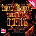 Shakespeare's Christmas Audiobook by Charlaine Harris Narrated by Julia Gibson