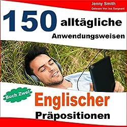 150 Alltägliche Anwendungsweisen Englischer Präpositionen