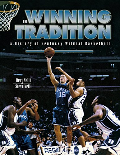 Basketball History Kentucky Wildcats - The Winning Tradition: A History of Kentucky Wildcat Basketball