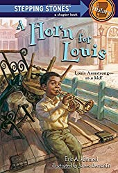 A Horn for Louis: Louis Armstrong--as a kid! (A Stepping Stone Book(TM))