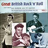 Great British Rock N Roll, Vol. 2: Just About As Good As It Gets