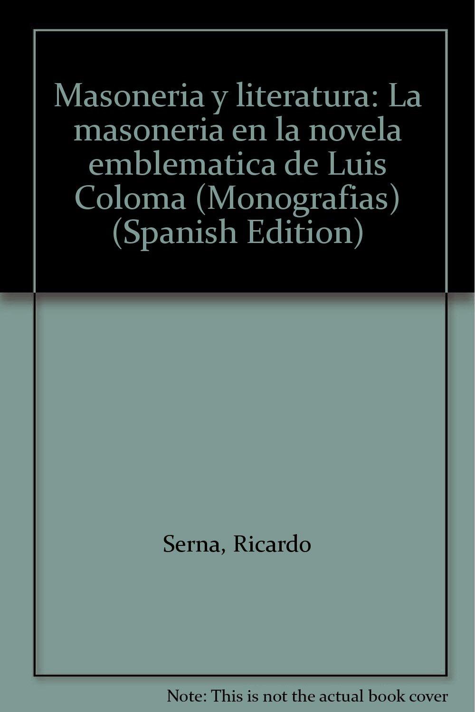 MASONERIA Y LITERATURA Publicaciones de la Fundación Universitaria Española: Amazon.es: Serna, Ricardo: Libros
