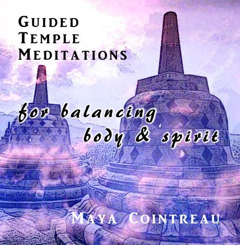 guided-temple-meditations-for-balancing-body-and-spirit-volume-one-by-maya-cointreau
