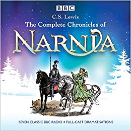 The Complete Chronicles Of Narnia The Classic Bbc Radio 4 Full Cast