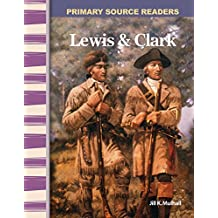 Lewis & Clark: Expanding & Preserving the Union (Primary Source Readers)