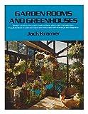 Garden Rooms and Greenhouses, Jack Kramer, 0060124598