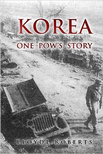 Korea: One POW's Story: Lloyd Roberts: 9780996106313: Amazon