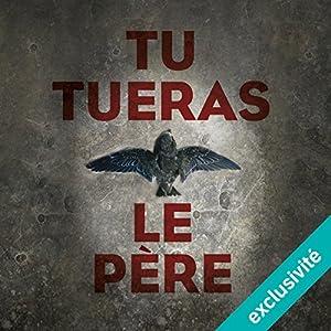 Tu tueras le père (Colomba Caselli & Dante Torre 1)   Livre audio