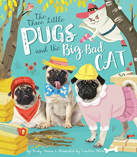 (Three Little Pugs and the Big, Bad Cat)