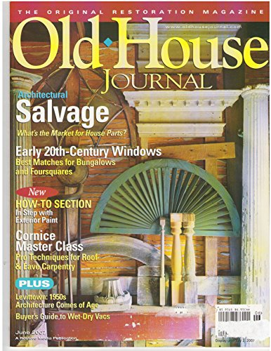 Price comparison product image Old House Journal June 2007 - Salvage - Exterior Paints - Cornice Master Glass - Levittown - Wet-Dry Vacs