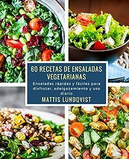 Amazon.com: 60 recetas de ensaladas vegetarianas: Ensaladas ...