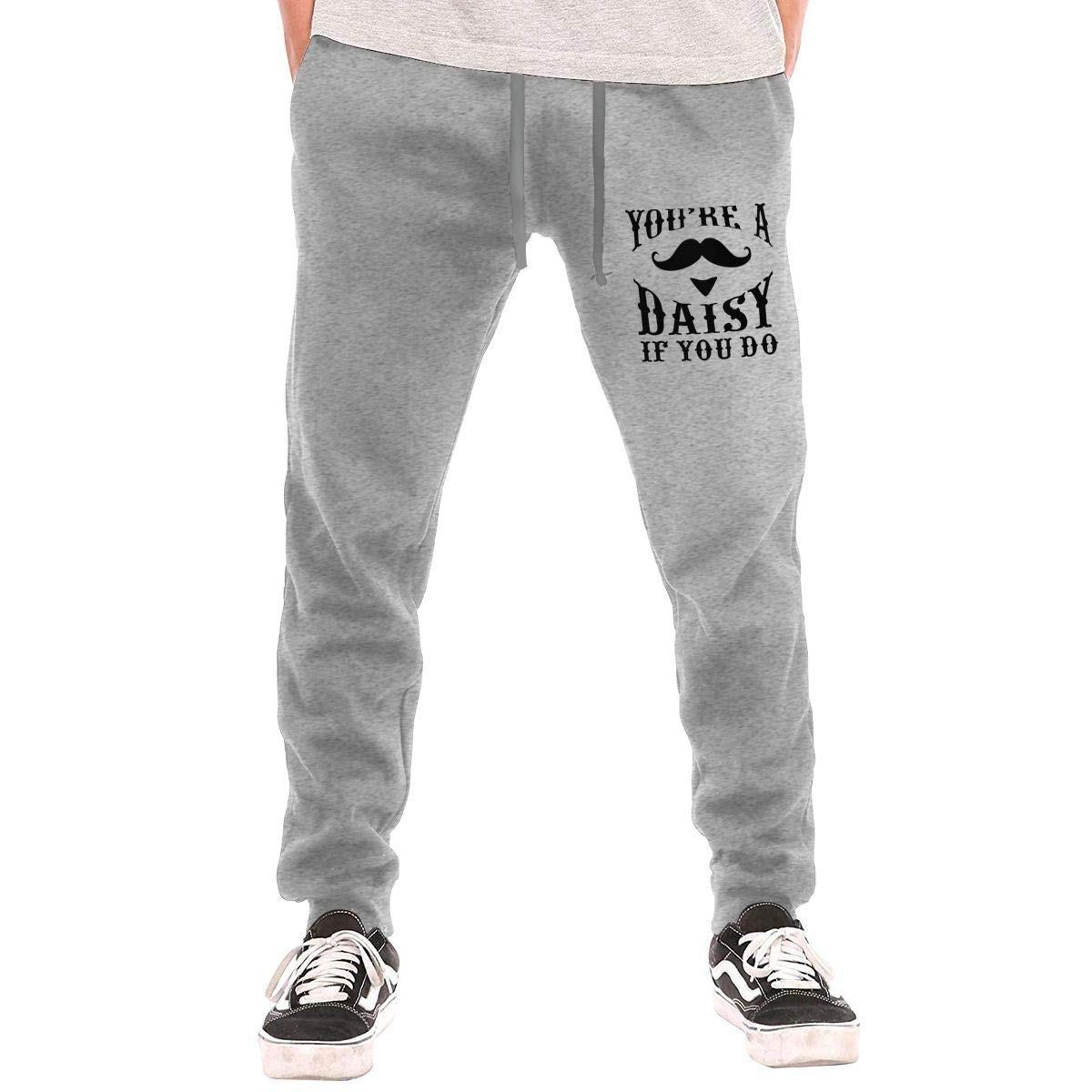 Youre A Daisy If You Do Mens Active Long Pants Casual/ï/¼/ŒFashion Pants Jogger Sweatpants.