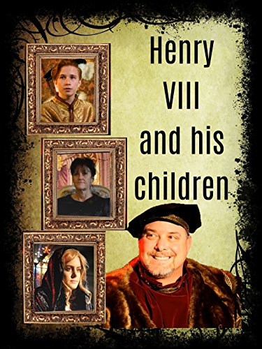 Henry VIII and his children