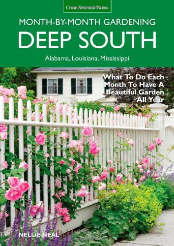 Deep South Month By Month Gardening What To Do Each Month To Have A Beautiful Garden All Year Alabama Louisiana Mississippi Epub