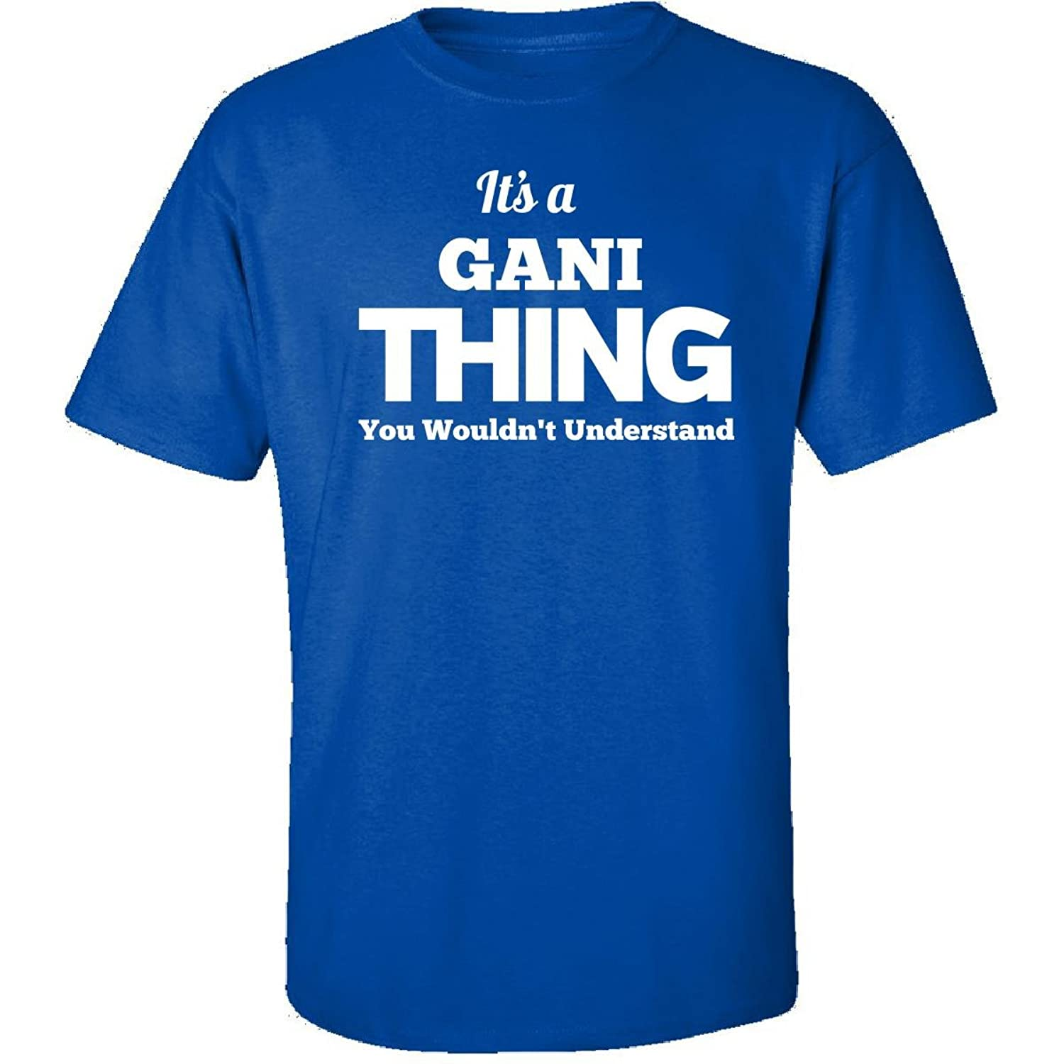 Its A Gani Thing You Wouldnt Understand - Adult Shirt