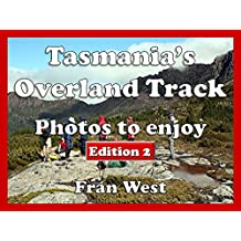 Tasmania's Overland Track: Photos to enjoy (a children's picture book).  Edition 2