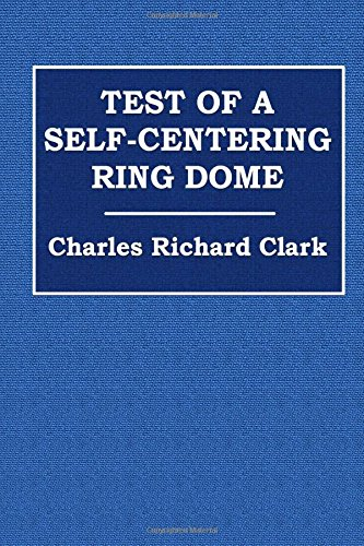 Test of a Self-Centering Ring Dome