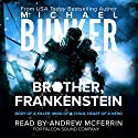 Brother, Frankenstein Audiobook by Michael Bunker Narrated by Andrew McFerrin