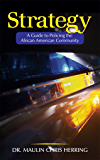 Strategy: A Guide To Policing the African American Community