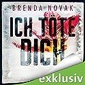 Ich töte dich Hörbuch von Brenda Novak Gesprochen von: Yara Blümel