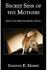 Secret Sins of the Mothers: Revised Edition (1) (Mockingbird Hill) Paperback
