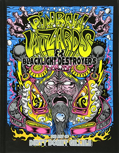 - Pinball Wizards & Blacklight Destroyers: The Art of Dirty Donny Gillies