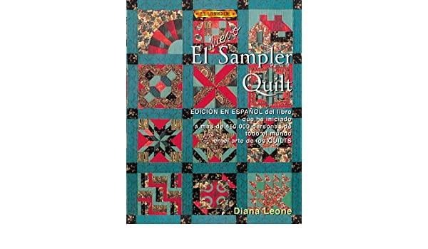 El Nuevo Sampler Quilt (Spanish Edition): Diana Leone: 9788495873217: Amazon.com: Books