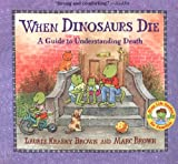 img - for When Dinosaurs Die (Turtleback School & Library Binding Edition) (Dino Life Guides for Families) book / textbook / text book