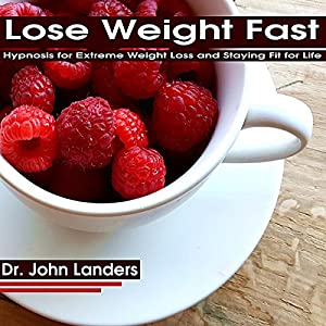 Lose Weight Fast Hörbuch
