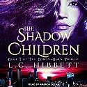 The Shadow Children: A Dark Paranormal Fantasy: Demon-Born Trilogy, Book 1 Hörbuch von L. C. Hibbett Gesprochen von: Amanda Dolan