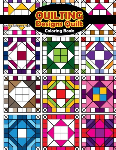 Quilting Designs Quilt Coloring Book (Beautiful Adult Coloring Books) (Volume 56)
