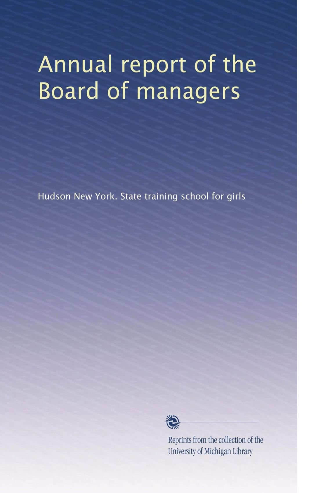 Download Annual report of the Board of managers (Volume 9) ebook