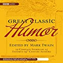 Great Classic Humor: Edited by Mark Twain Audiobook by Mark Twain, Rich Nocholas Narrated by Marsh McCandless, Marni Webb, Richard Russ