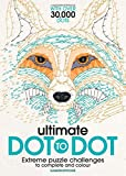 Ultimate Dot to Dot: Extreme Puzzle Challenges to Complete and Colour